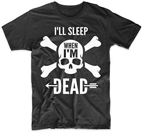 I'll Sleep When I'm Dead Motivational Quote Skull T-Shirt, Small Black