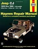 Jeep CJ 1949 thru 1986: All models (Haynes Repair Manual)