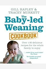 [The Baby-led Weaning Cookbook: Over 130 delicious recipes for the whole family to enjoy] [By: Rapley, Gill] [December, 2010] Hardcover
