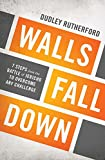 Walls Fall Down, Dudley Rutherford, 1400206030