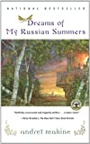 Dreams of My Russian Summers, Andreï Makine, 0684852683