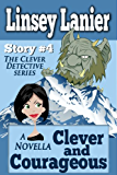 Clever and Courageous: Story 4 (A Fairy Tale Romance) (The Clever Detective)
