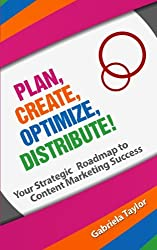 Plan, Create, Optimize, Distribute! (Give Your Marketing a Digital Edge)