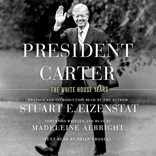 President Carter: The White House Years