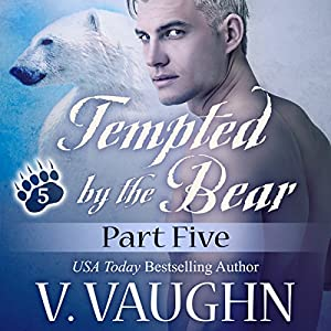 Tempted by the Bear: Part 5 Audiobook