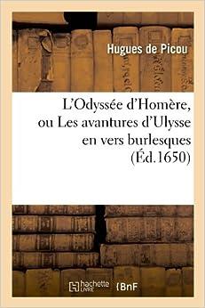 L'Odyssee D'Homere, Ou Les Avantures D'Ulysse En Vers Burlesques (Litterature)