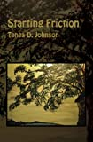 Starting Friction, Tenea D. Johnson, 0932412629