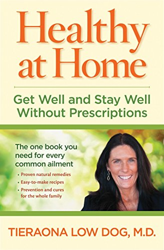 Healthy at Home: Get Well and Stay Well Without Prescriptions by Tieraona Low Dog M.D.