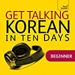 Get Talking Korean in Ten Days | Kyung-Il Kwak,Robert Vernon