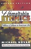 Unmeltable Ethnics: Politics and Culture in American Life