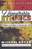 img - for Unmeltable Ethnics: Politics and Culture in American Life book / textbook / text book