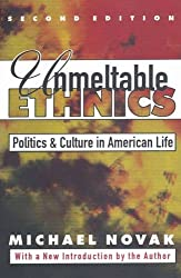 Unmeltable Ethnics: Politics and Culture in American Life