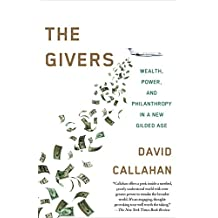 The Givers: Money, Power, and Philanthropy in a New Gilded Age