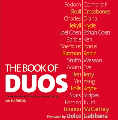 Book of Duos: The Stories Behind History's Great Partnerships by Ian Harrison - Gabbana Dolce 2006