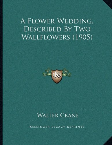 Download A Flower Wedding Described By Two Wallflowers 1905 Book
