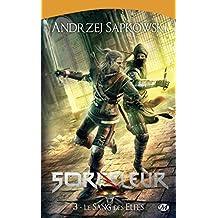 Le Sang des elfes: Sorceleur, T3 (French Edition)