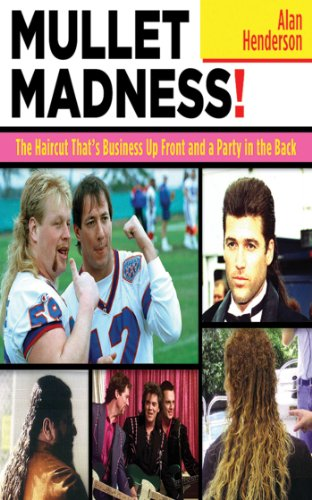 Mullet Madness!: The Haircut That's Business Up Front and a Party in the Back (Party Stuff Online)