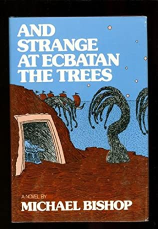 book cover of And Strange at Ecbatan the Trees