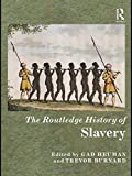 img - for The Routledge History of Slavery (Routledge Histories) book / textbook / text book