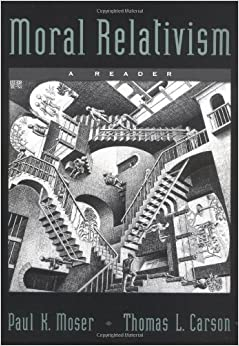 Book Moral Relativism: A Reader by Paul K. Moser (Editor) › Visit Amazon's Paul K. Moser Page search results for this author Paul K. Moser (Editor) (28-Sep-2000)