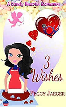3 Wishes (A Candy Hearts Romance) by [Jaeger, Peggy]