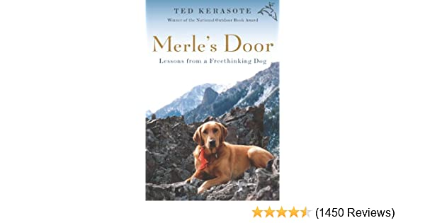 Amazon merles door lessons from a freethinking dog ebook amazon merles door lessons from a freethinking dog ebook ted kerasote kindle store fandeluxe Image collections