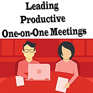 Leading Productive One-on-One Meetings Audiobook