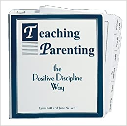 Teaching Parenting The Positive Discipline Way A Step By Step