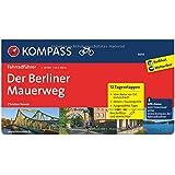 Der Berliner Mauerweg: Fahrradführer mit Routenkarten im optimalen Maßstab. (KOMPASS-Fahrradführer, Band 6014)