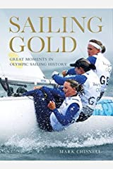 Sailing Gold: Great Moments in Olympic Sailing History Paperback