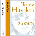 One Child | Torey Hayden,Kati Nicholl (abridged by)