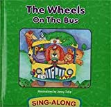 img - for The Wheels on the Bus - Sing-along book / textbook / text book