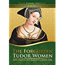 The Forgotten Tudor Women: Anne Seymour, Jane Dudley & Elisabeth Parr