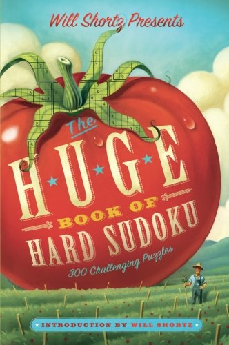 Will Shortz Presents The Huge Book of Hard Sudoku: 300 Challenging Puzzles (Challenging Sudoku)
