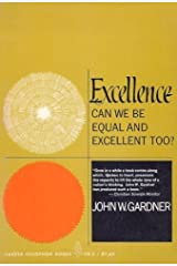 Excellence: Can We Be Equal and Excellent Too? by John W. Gardner (1961-01-01)