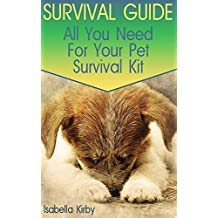 Survival Guide: All You Need For Your Pet Survival Kit