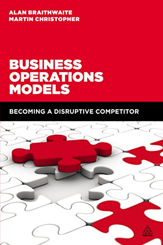 Business Operations Models: Becoming a Disruptive (Operations Management Models)