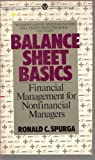 Balance Sheet Basics, Ronald C. Spurga, 0451625536