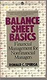Balance Sheet Basics, Ronald C. Spurga, 0451625536