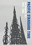 img - for Pacific Standard Time: Los Angeles Art, 1945-1980 book / textbook / text book
