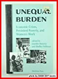 Unequal Burden : Economic Crises, Persistent Poverty, and Women's Work, , 0813382300