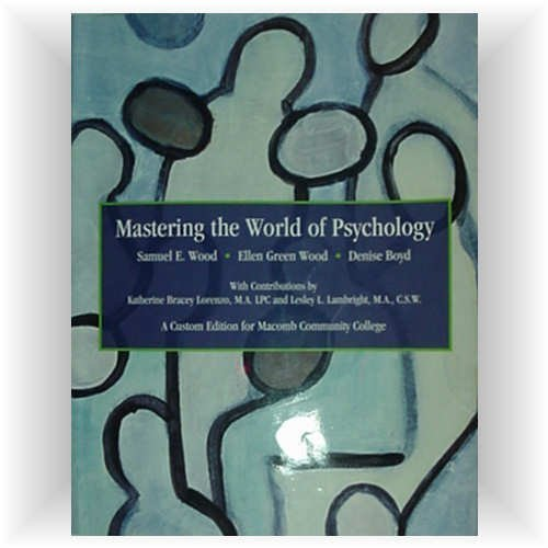Mastering the World of Psychology Third Edition a Custom Edition for Macomb Community College MCC with Online Student Co