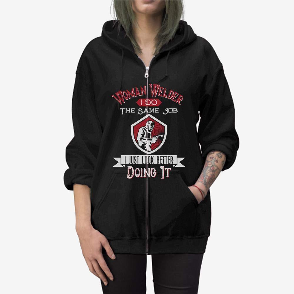 Women Welder I Do The Same Job Zip Hooded Sweatshirt