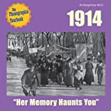 """1914: """"Her Memory Haunts You"""""""