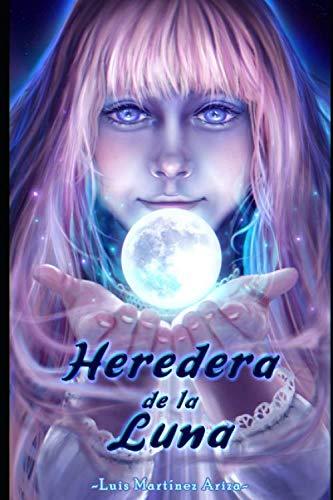 Heredera de la Luna (Empuñadura del Halcon Negro) por Martinez Ariza, Luis,Natalia Romero