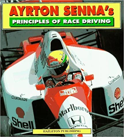Ayrton Senna's Principles of Race Driving by Ayrton Senna (1993-10-24)