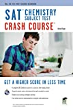 img - for SAT Subject Test : Chemistry Crash Course Book + Online (SAT PSAT ACT (College Admission) Prep) book / textbook / text book
