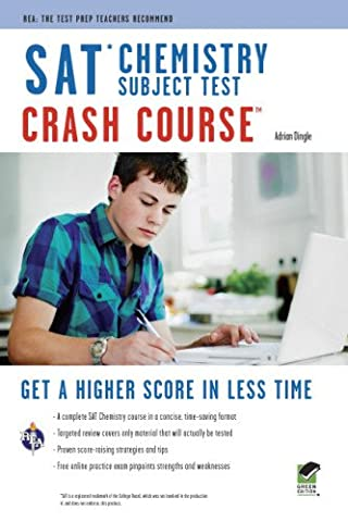 SAT Subject Test™: Chemistry Crash Course Book + Online (SAT PSAT ACT (College Admission) Prep) (Act Subject)