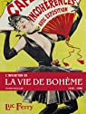 L'invention de la vie de Bohème, 1830-1900 par Ferry