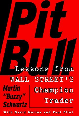 By Martin Schwartz - Pit Bull: Lessons from Wall Street's Champion Trader (1998-04-08) ()